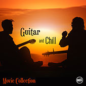 Guitar and Chill - Movie Collection by Various Artists