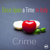Once Upon a Time in Italy - Crime Movies by Various Artists