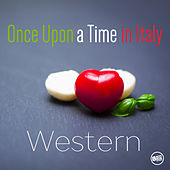 Once Upon a Time in Italy - Western Movies by Various Artists