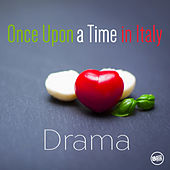 Once Upon a Time in Italy - Drama Movies by Various Artists
