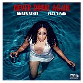 Never Drink Again by Amber Renee