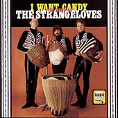 I Want Candy: The Best Of The Strangeloves von The Strangeloves