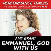 Emmanuel, God With Us (Performance Tracks) - EP by Amy Grant