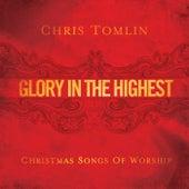 Glory In The Highest: Christmas Songs Of Worship de Chris Tomlin