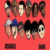 Disgraça Gang by Young Mascka OFC