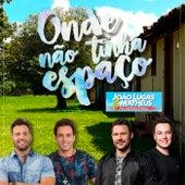 Onde Não Tinha Espaço de João Lucas & Matheus