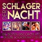 Schlager der Nacht - Die besten Discofox Hits für deine Schlager Party 2018 von Various Artists
