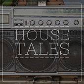 House Tales, Vol. 17 by Various Artists
