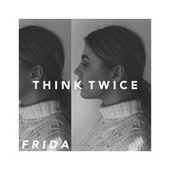 Think Twice de Frida