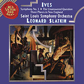 Ives: Symphony 3 & The Unanswered Question & Three Places in New England von Leonard Slatkin