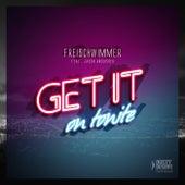 Get It on Tonite by Freischwimmer