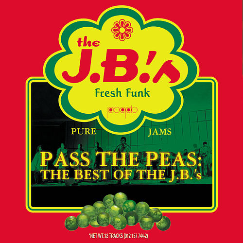 Pass The Peas: The Best Of The JB's by The JB's