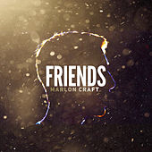 Friends von Marlon Craft