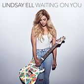 Waiting On You (Edit) by Lindsay Ell