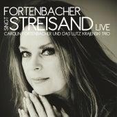 Fortenbacher singt Streisand (Live) von Carolin Fortenbacher