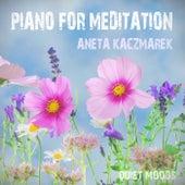 Piano for Meditation by Aneta Kaczmarek