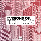 Visions of: Tech House, Vol. 6 von Various Artists