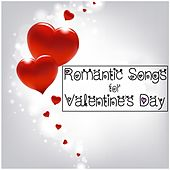 Romantic Songs for Valentine's Day by Various Artists