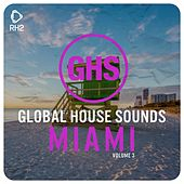 Global House Sounds - Miami, Vol. 3 by Various Artists