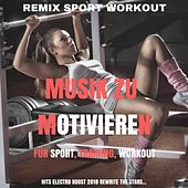 Musik zu Motivieren, für Sport, Training, Workout (Hits Electro Boost 2018 Rewrite the Stars...) de Various Artists