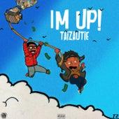 I'm Up! by Taizautie