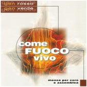 Come fuoco vivo by Gen Verde