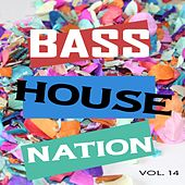 Bass House Nation Vol. 14 (Finest Bass House, Electro & EDM Collection) von Various Artists