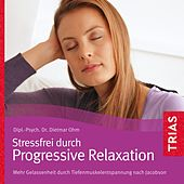 Progressive Relaxation (Extra: Mit Lang- Und Kurzversionen) by Dietmar Ohm