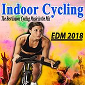 Indoor Cycling EDM 2018 (The Best Indoor Cycling Music Spinning in the Mix) & DJ Mix von Various Artists