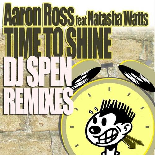 Time To Shine feat. Natasha Watts, DJ Spen Remixes by Aaron Ross