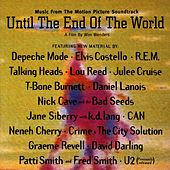 Music From The Motion Picture Soundtrack Until The End Of The World von Various Artists