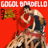 Live From Axis Mundi de Gogol Bordello