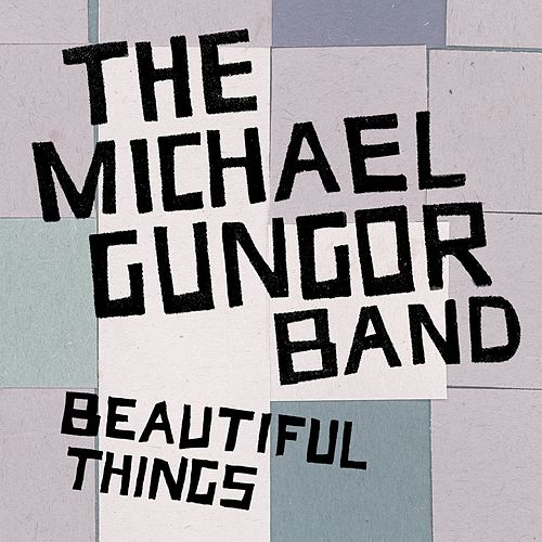 Beautiful Things - Single by The Michael Gungor Band