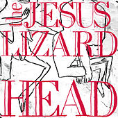 Head (Remaster / Reissue) von The Jesus Lizard