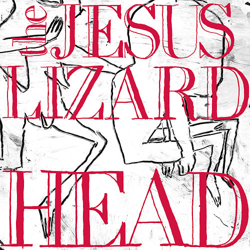 Head (Remaster / Reissue) by The Jesus Lizard