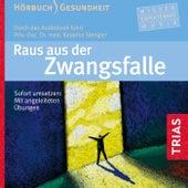 Raus aus der Zwangsfalle (Sofort umsetzen: Mit angeleiteten Übungen) by Katharina Stengler