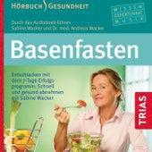 Basenfasten (Entschlacken mit dem 7-Tage-Erfolgsprogramm: Schnell und gesund abnehmen mit Sabine Wacker) by Sabine Wacker
