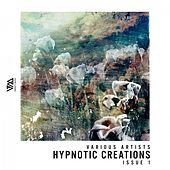 Hypnotic Creations Issue 1 by Various Artists