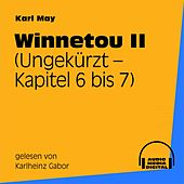 Winnetou II (Kapitel 6 bis 7) von Karl May