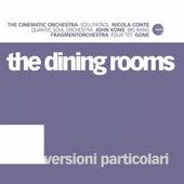 Versioni Particolari von The Dining Rooms
