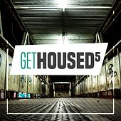 Get Housed, Vol. 5 by Various Artists