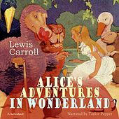 Alice's Adventures in Wonderland by Taylor Pepper