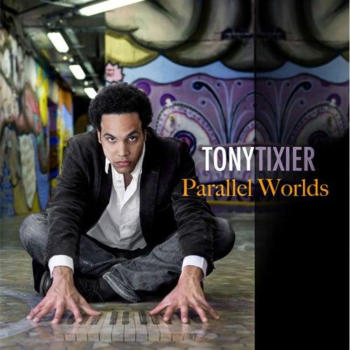 Parallel Worlds de Tony Tixier