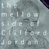 The Mellow Side of Clifford Jordan by Clifford Jordan