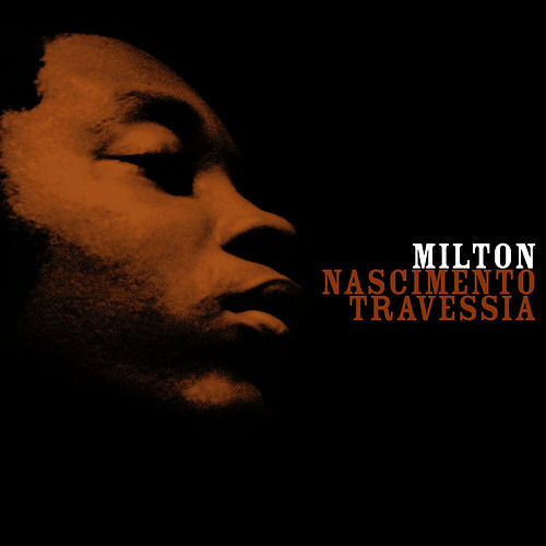 Travessia by Milton Nascimento