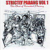Strictly Parang - The Best of Trinidad Parang, Vol 1 by Various Artists