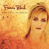 Don't Get Me Wrong de Frances Black