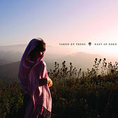 East of Eden by Taken By Trees