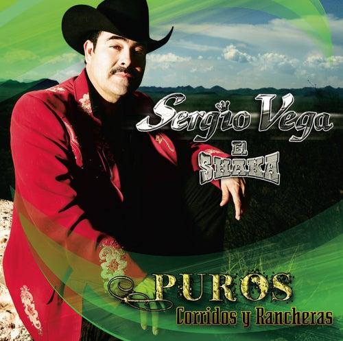 Puros Corridos Y Rancheras by Sergio Vega Y Sus Shakas Del Norte
