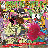 Musick To Insult Your Intelligence By de Green Jelly